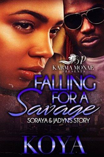 Download Falling For A Savage: Soraya & Jadyn's Story PDF