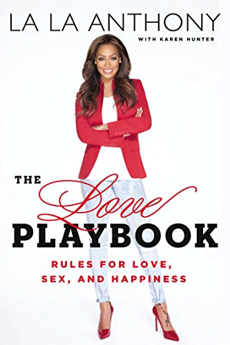 book cover - The Love Playbook: Rules for Love, Sex, and Happiness - La La Anthony