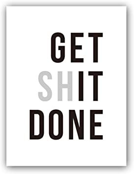 Motivational Quote Poster Print Picture Wall Art Get Sh*t Done