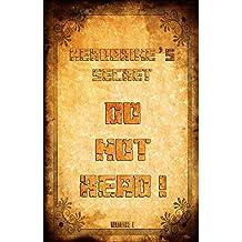 Herobrine's Secret: DO NOT READ! (an Unofficial Minecraft Novel)