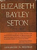img - for Elizabeth Bayley Seton, 1774-1821 book / textbook / text book