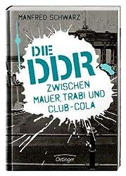 Die DDR - Zwischen Mauer, Trabi und Club-Cola