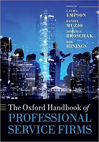 The Oxford Handbook of Professional Service Firms (Oxford Handbooks)