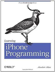 Learning iPhone Programming by Allan, Alasdair [Paperback]