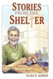 Stories from the Shelter, Blake W. Barrow, 1490825207
