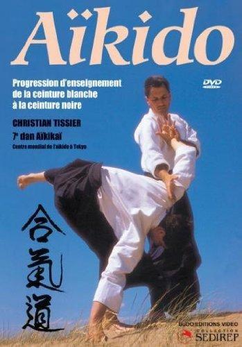 Aïkido - Progression d enseignement de la ceinture blanche à la ceinture  noire  Amazon.fr  Christian Tissier  DVD   Blu-ray 58b2a018e8a