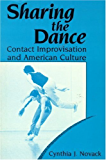 Sharing the Dance: Contact Improvisation and American Culture (New Directions in Anthropological Writing)