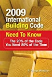 img - for 2009 International Building Code Need to Know: The 20% of the Code You Need 80% of the Time by Woodson, R. (2009) Paperback book / textbook / text book