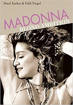 Book Madonna: Blond Ambition (Backbeat Reader) by Daryl Easlea (2012-04-20)