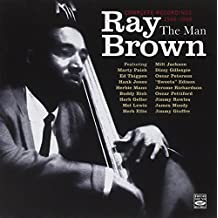 Ray Brown. The Man. Complete Recordings 1946-1959