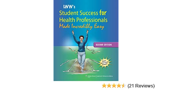 lippincott williams wilkins student success for health professionals made incredibly easy made incredibly easy paperback