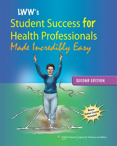 Lippincott Williams & Wilkins' Student Success for Health Professionals Made Incredibly Easy (Made Incredibly Easy (Paperback))