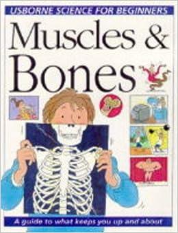 Understanding Your Muscles and Bones (Usborne Science for Beginners)