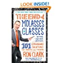 The End of Molasses Classes: Getting Our Kids Unstuck--101 Extraordinary Solutions for Parents and Teachers (Touchstone Book)