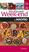 Un Grand Week-End à Madrid par Guide Un Grand Week-end