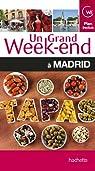 Un Grand Week-End à Madrid par Guide Un Grand Week-end