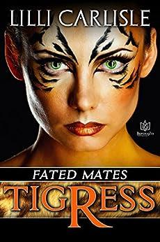 Tigress (Fated Mates Book 1) by [Carlisle, Lilli]