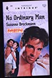img - for No Ordinary Man : Dangerous Men : Harlequin Intrigue 365 book / textbook / text book