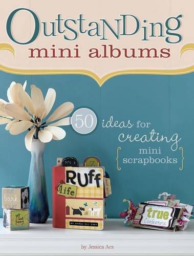 Outstanding Mini Albums Creating Scrapbooks