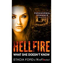 Hellfire - What She Doesn't Know: (Paranormal Romance) (Book 1) (Paranormal Romance Series)
