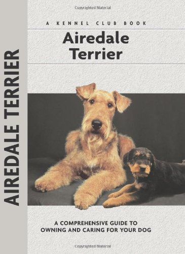 Airedale Terrier (Comprehensive Owner's (Terrier Dog Breeds Pictures)