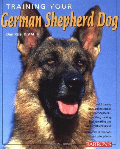 Training Your German Shepherd (Training Your Dog Series)