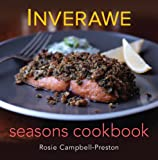 Inverawe Seasonal Recipes, Rosie Campbell-Preston, 1846890985