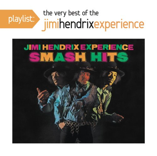 Playlist: The Best of The Jimi Hendrix Experience (Experience Hendrix The Best Of Jimi Hendrix)
