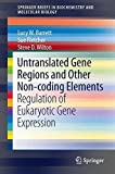 img - for Untranslated Gene Regions and Other Non-coding Elements: Regulation of Eukaryotic Gene Expression (SpringerBriefs in Biochemistry and Molecular Biology) by Lucy W. Barrett (2013-06-26) book / textbook / text book