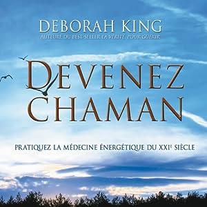 Devenez Chaman | Livre audio