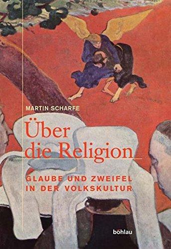 Über die Religion. Glaube und Zweifel in der Volkskultur