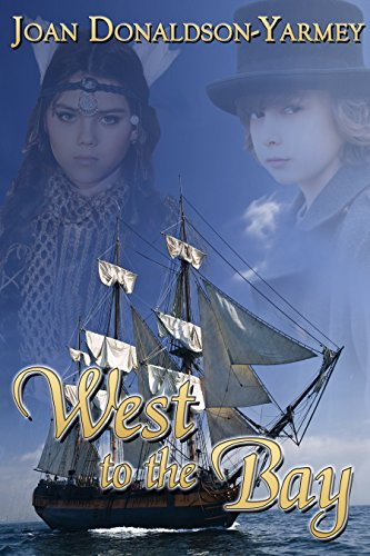 Book: West to the Bay - Canadian Author by Joan Donaldson-Yarmey