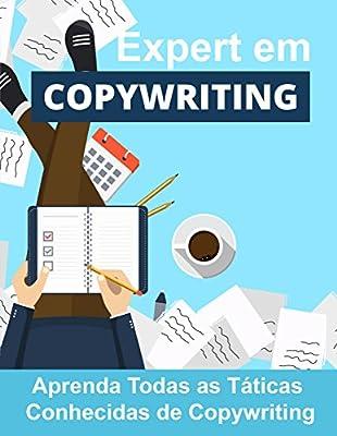 Expert em Copywriting: Aprenda Todas as Táticas Conhecidas de Copywriting (Portuguese Edition)