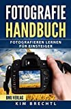 Fotografie Handbuch: Fotografieren lernen für Einsteiger