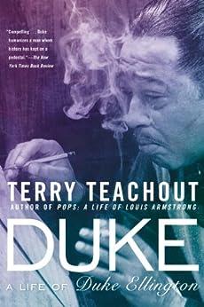Duke: A Life of Duke Ellington by [Teachout, Terry]