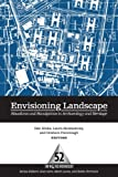 Front cover for the book Envisioning Landscape: Situations and Standpoints in Archaeology and Heritage (One World Archaeology) by Dan Hicks