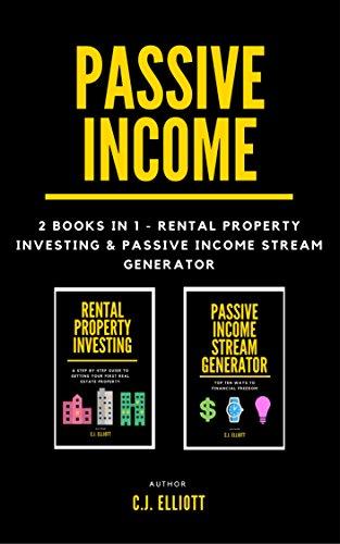 Passive Income: 2 books in 1 - Rental Property Investing & Passive Income Generator  (Financial Freedom)