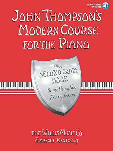 John Thompson's Modern Course for the Piano - Second Grade Bk/Online Audio (John Thompson's Modern Course for the Piano Series) by Willis Music