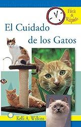 El Cuidado de los Gatos (Facil & Rapido) (Spanish Edition)
