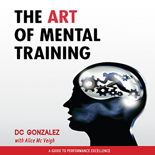 The Art of Mental Training: A Guide to Performance Excellence, Collector's Edition