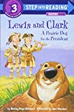 img - for Lewis and Clark: A Prairie Dog for the President (Step into Reading, Step 3) book / textbook / text book