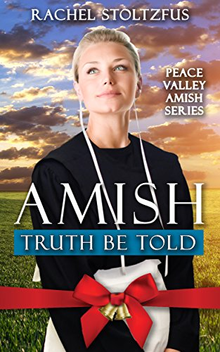 Amish Truth Be Told (Peace Valley Amish Series Book 1) by [Stoltzfus, Rachel]