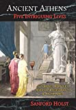 img - for Ancient Athens: Five Intriguing Lives: Socrates, Pericles, Aspasia, Peisistratos & Alcibiades book / textbook / text book