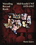 Wrestling Record Book: Mid-South/UWF 1979-1987