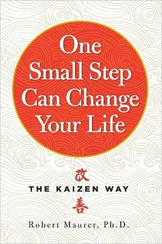 The Kaizen Way - Robert Maurer Ph.D.