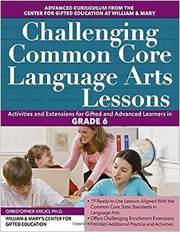 Book Challenging Common Core Language Arts Lessons (Grade 6) (Challenging Common Core Lessons)