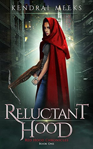Reluctant Hood (Red Hood Chronicles Book 1)