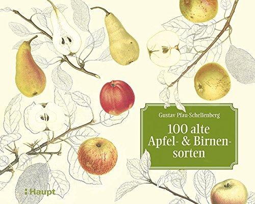 100 alte Apfel- und Birnensorten: Das Meisterwerk 'Schweizerische Obstsorten'