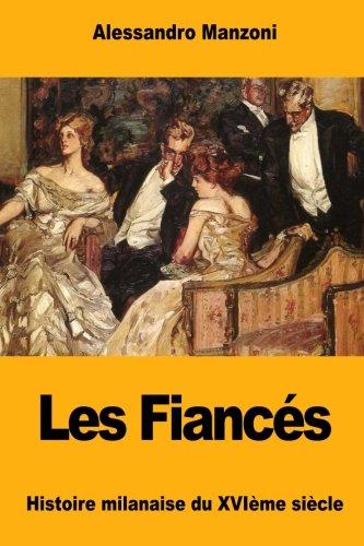 Les Fiancés: Histoire milanaise du XVIème siècle (French Edition) ebook