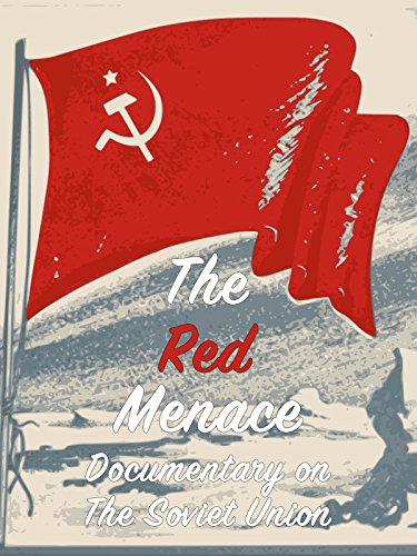- The Red Menace Documentary on the Soviet Union